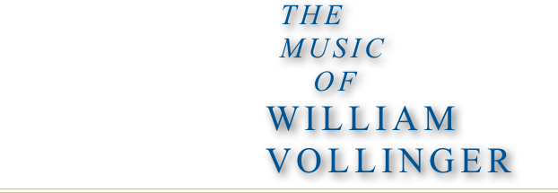 ThE                          MUSIC                             OF                    WILLIAM                    VOLLINGER